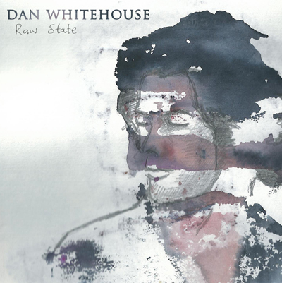 Dan Whitehouse - Raw State